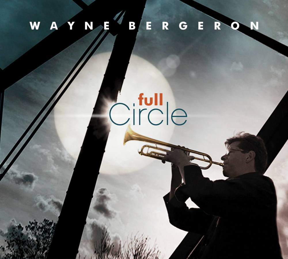 Wayne Bergeron - Full Circle
